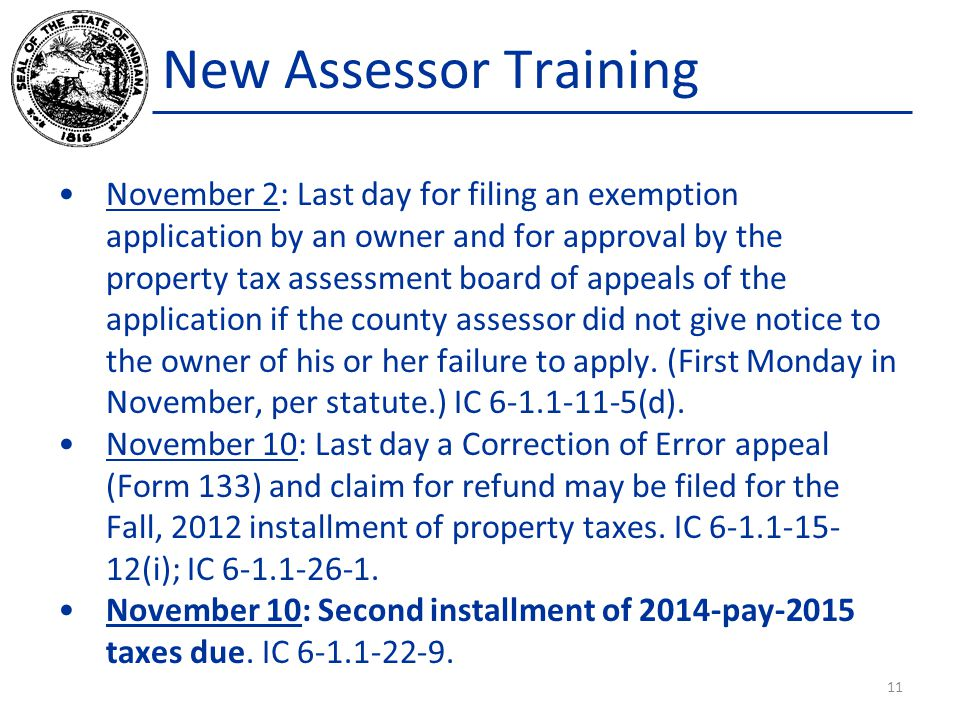 New Assessor Training November 2: Last day for filing an exemption application by an owner and for approval by the property tax assessment board of ap