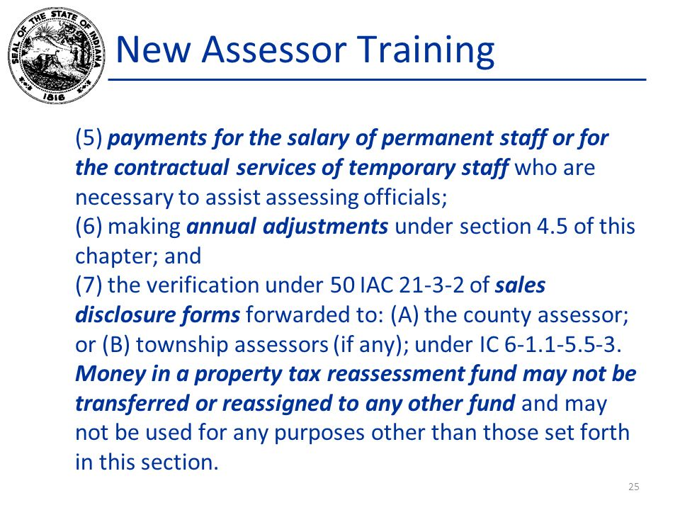 New Assessor Training (5) payments for the salary of permanent staff or for the contractual services of temporary staff who are necessary to assist as