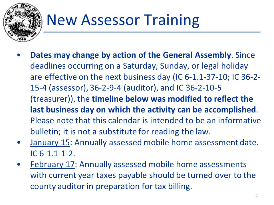 New Assessor Training Dates may change by action of the General Assembly. Since deadlines occurring on a Saturday, Sunday, or legal holiday are effect