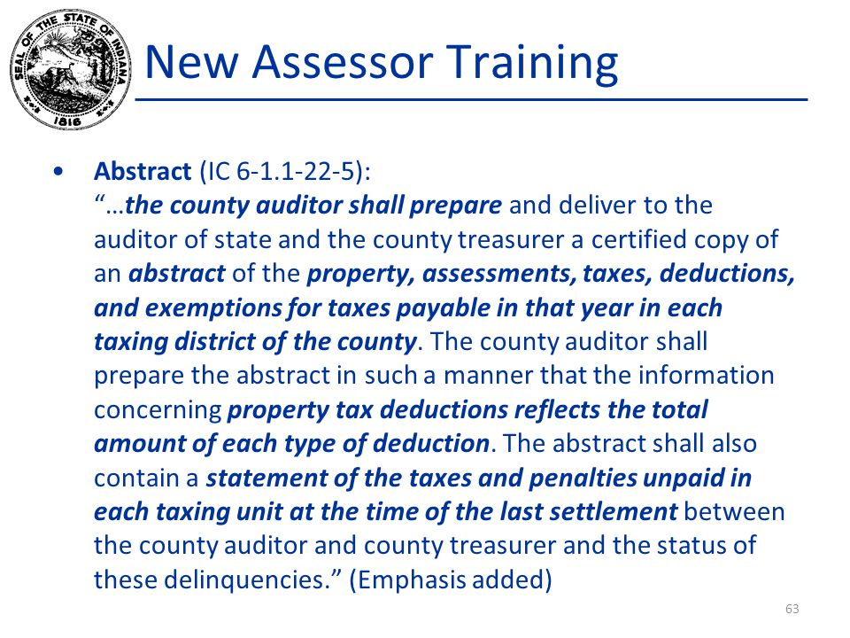 """New Assessor Training Abstract (IC 6-1.1-22-5): """"…the county auditor shall prepare and deliver to the auditor of state and the county treasurer a cert"""