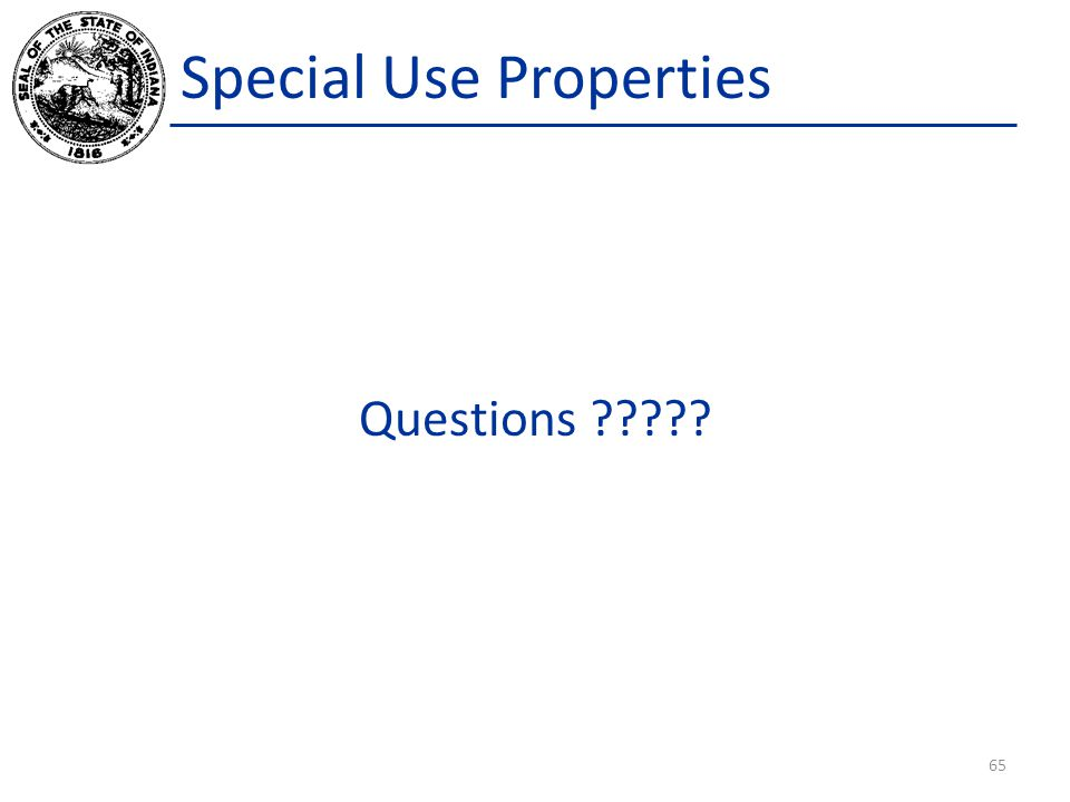 Special Use Properties Questions ????? 65