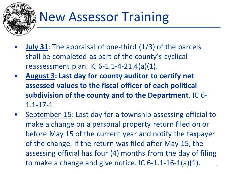 New Assessor Training July 31: The appraisal of one-third (1/3) of the parcels shall be completed as part of the county's cyclical reassessment plan.