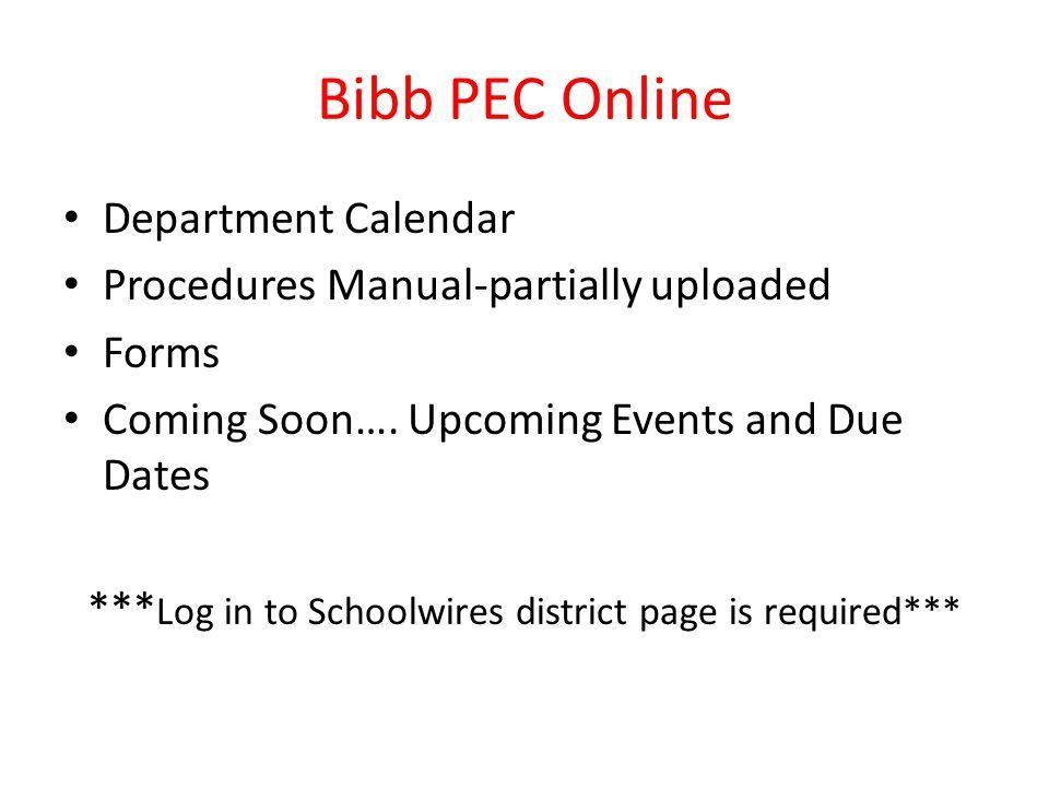 Bibb PEC Online Department Calendar Procedures Manual-partially uploaded Forms Coming Soon….