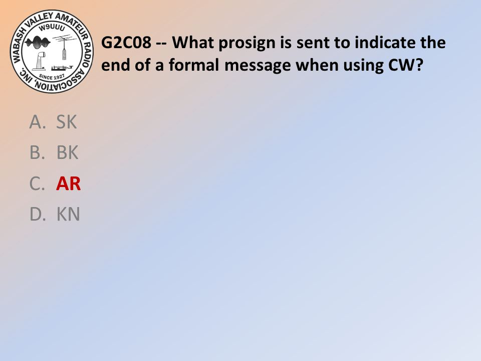 G2C08 -- What prosign is sent to indicate the end of a formal message when using CW.