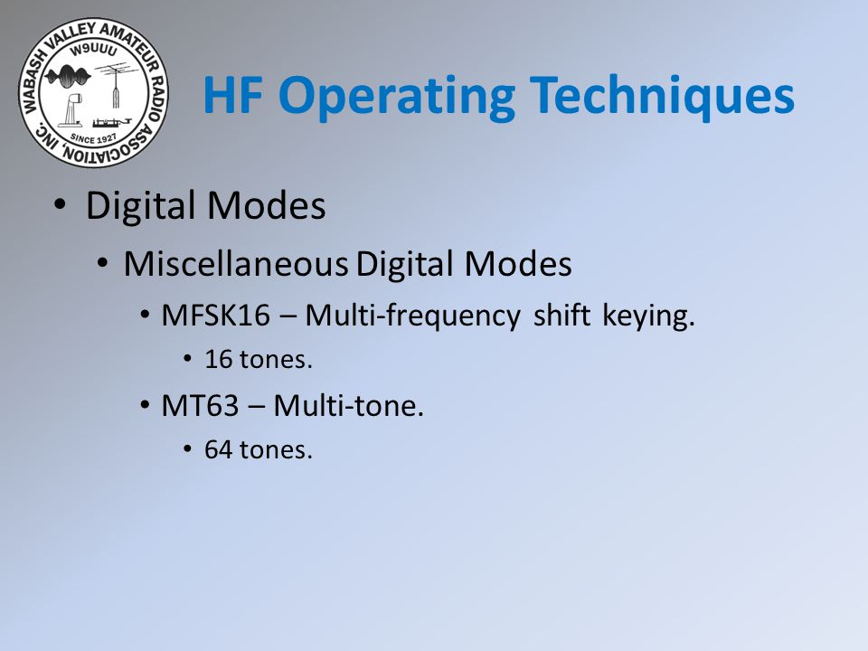 Digital Modes Miscellaneous Digital Modes MFSK16 – Multi-frequency shift keying.
