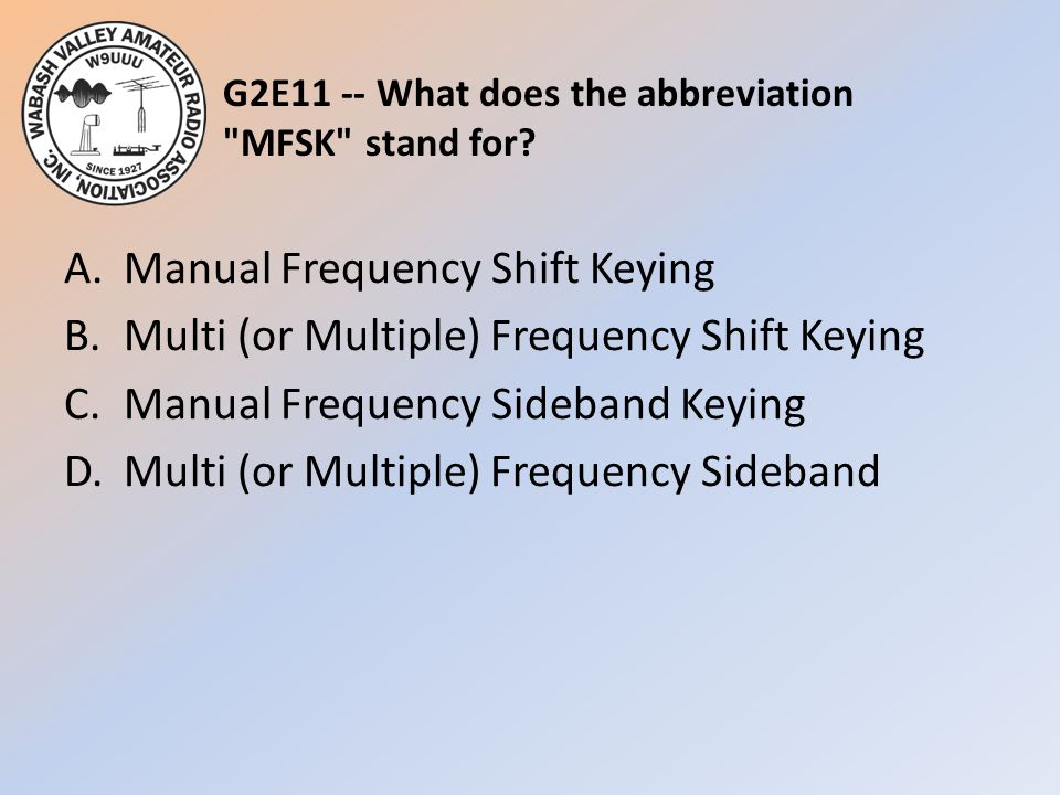 G2E11 -- What does the abbreviation MFSK stand for.