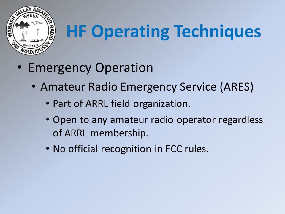 Emergency Operation Amateur Radio Emergency Service (ARES) Part of ARRL field organization.
