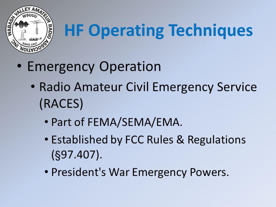 Emergency Operation Radio Amateur Civil Emergency Service (RACES) Part of FEMA/SEMA/EMA.