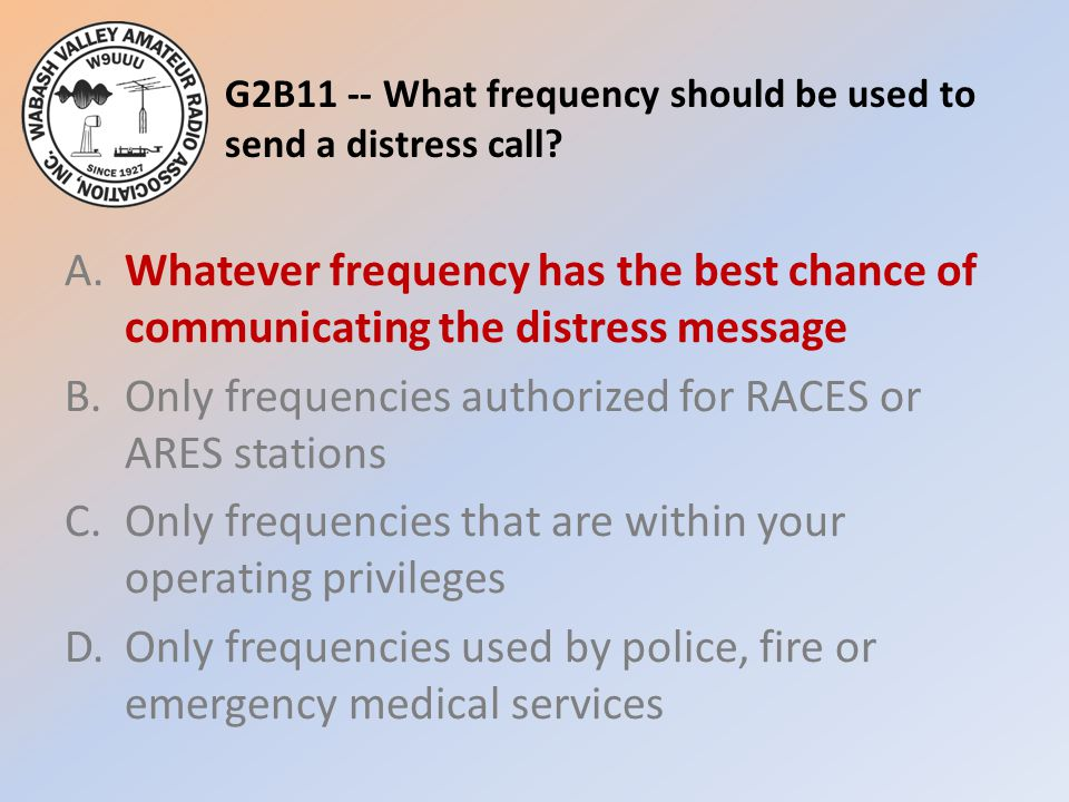 G2B11 -- What frequency should be used to send a distress call.