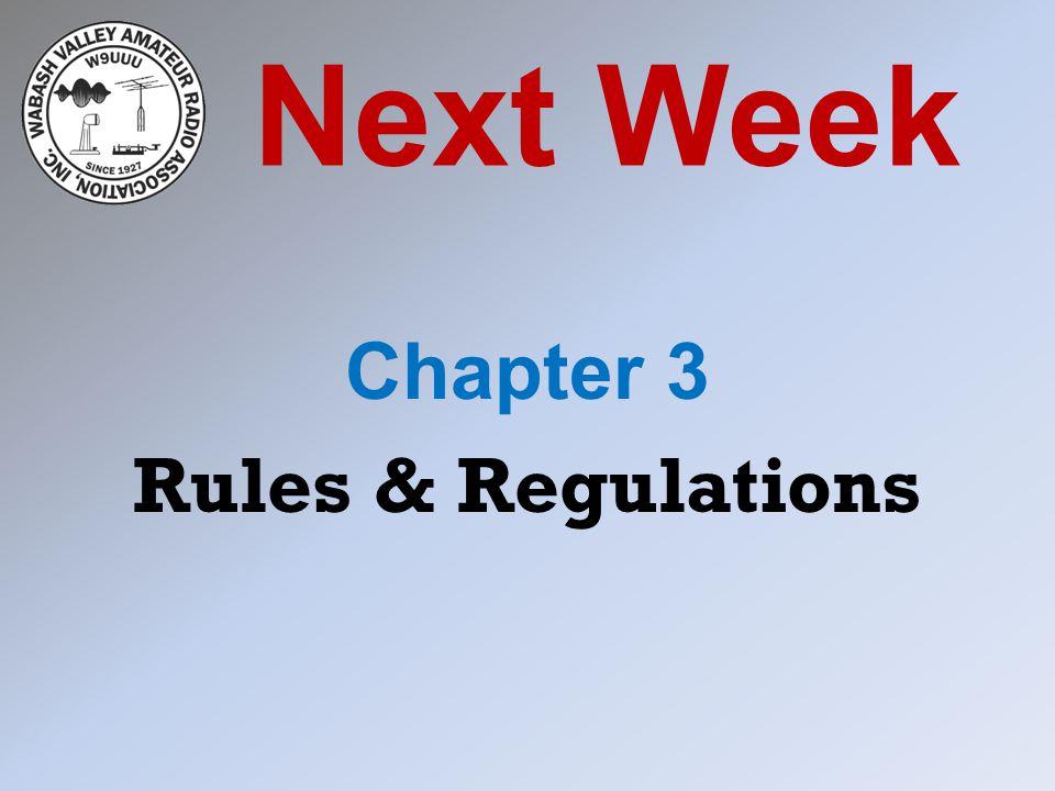 Next Week Chapter 3 Rules & Regulations