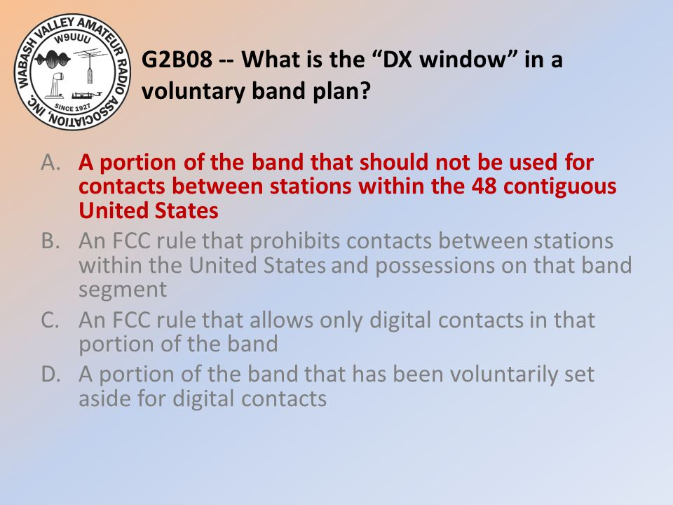 G2B08 -- What is the DX window in a voluntary band plan.