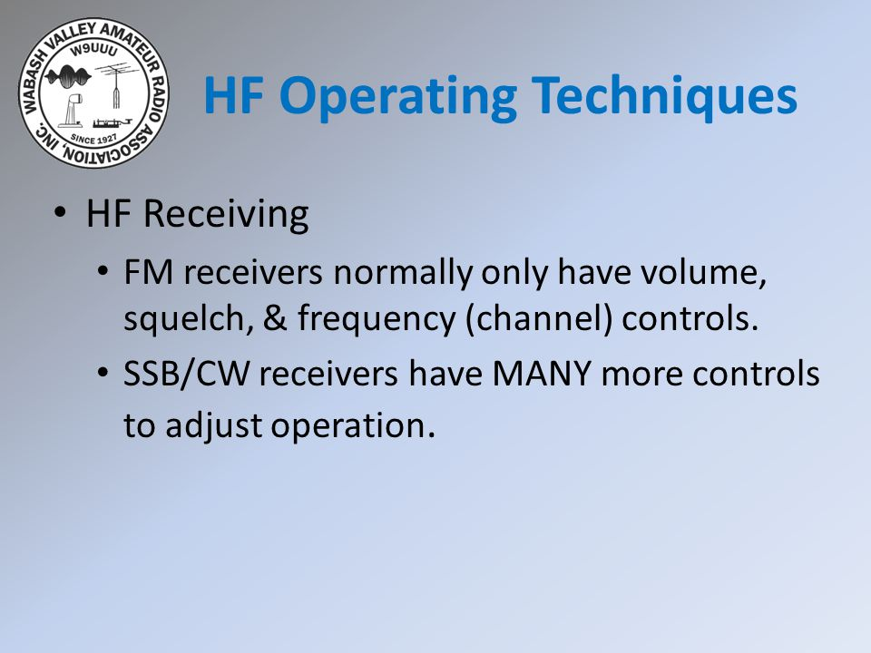 HF Receiving FM receivers normally only have volume, squelch, & frequency (channel) controls.