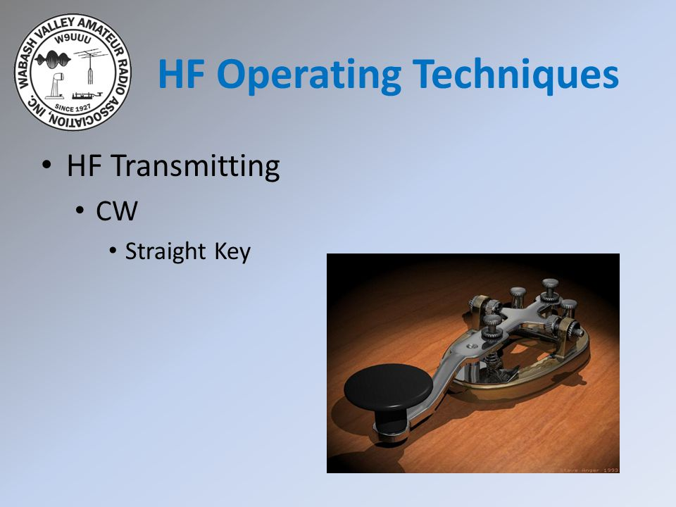 HF Transmitting CW Straight Key HF Operating Techniques