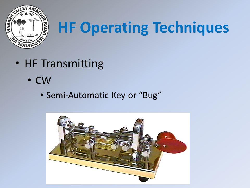 HF Transmitting CW Semi-Automatic Key or Bug HF Operating Techniques