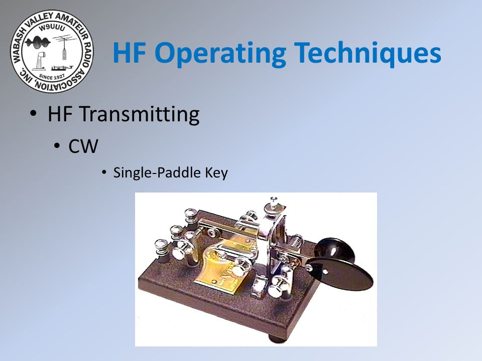HF Transmitting CW Single-Paddle Key HF Operating Techniques