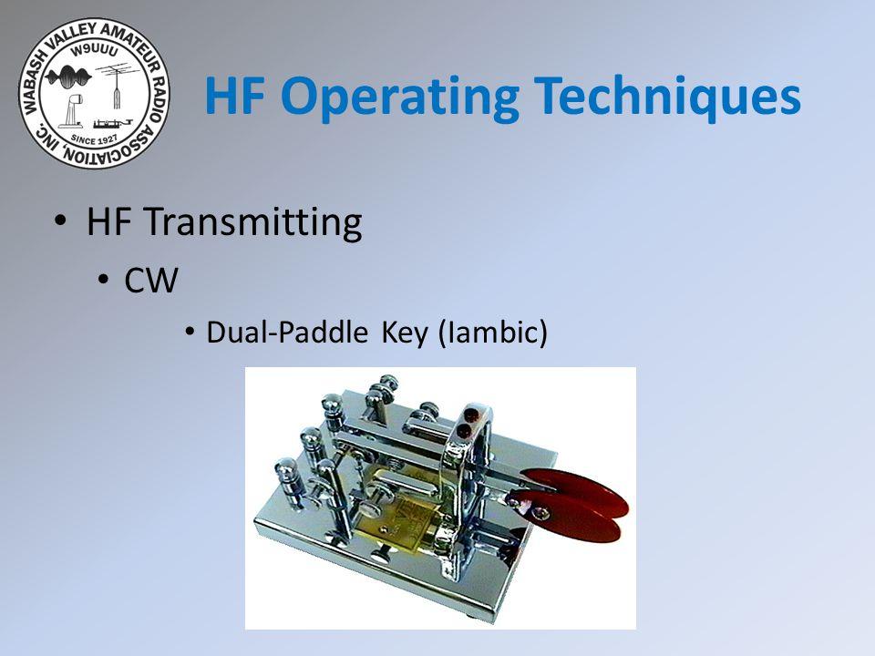 HF Transmitting CW Dual-Paddle Key (Iambic) HF Operating Techniques