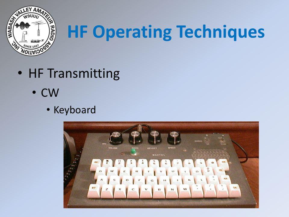 HF Transmitting CW Keyboard HF Operating Techniques
