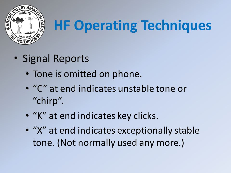 Signal Reports Tone is omitted on phone. C at end indicates unstable tone or chirp .
