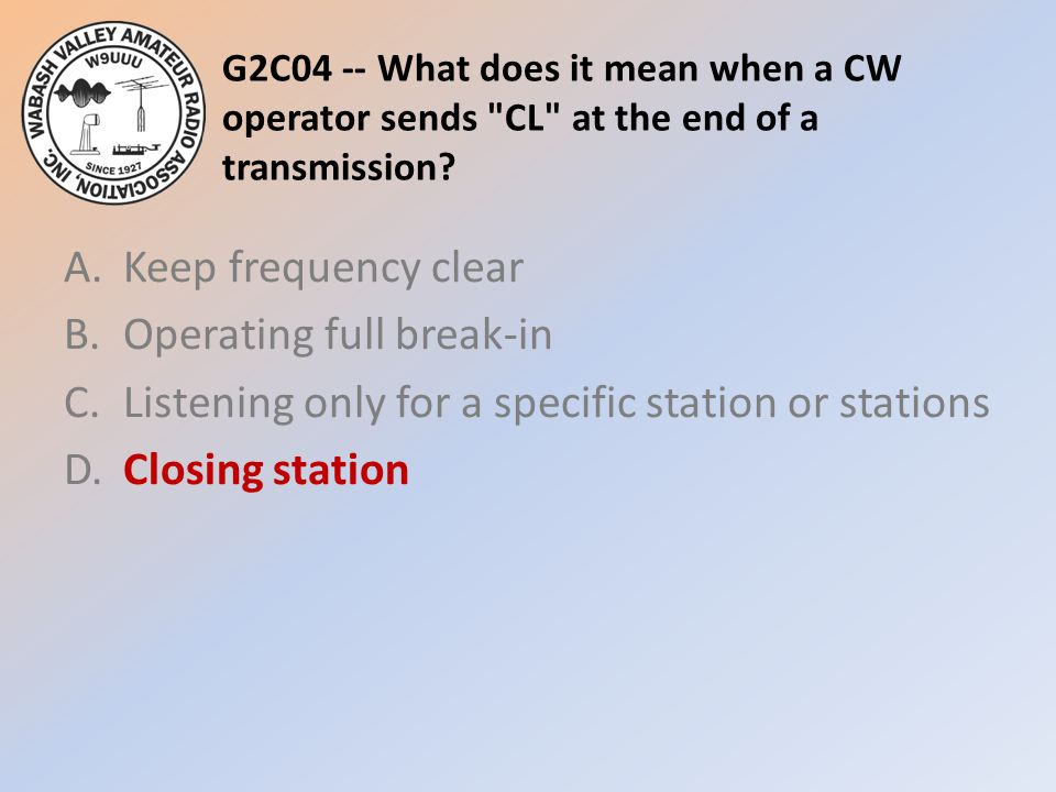 G2C04 -- What does it mean when a CW operator sends