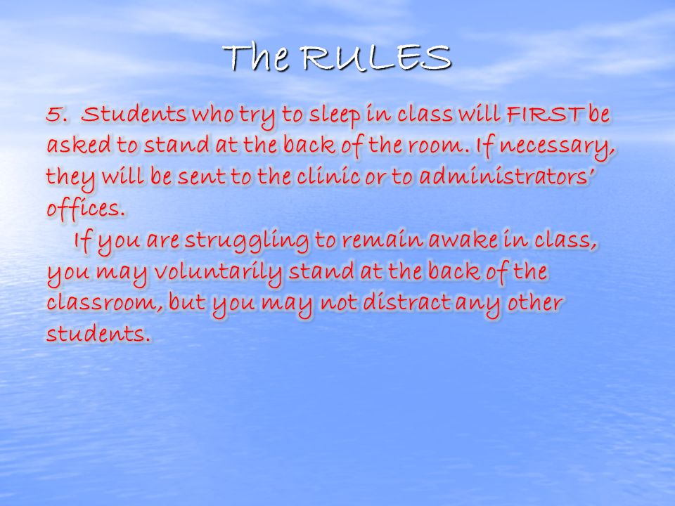 The RULES 4. Expect a daily homework quiz at each attendance, and expect that the problems on the quiz will come from – where else? – the homework for