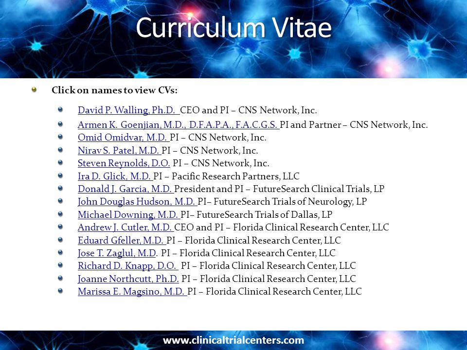 www.clinicaltrialcenters.com Curriculum Vitae Click on names to view CVs: David P.