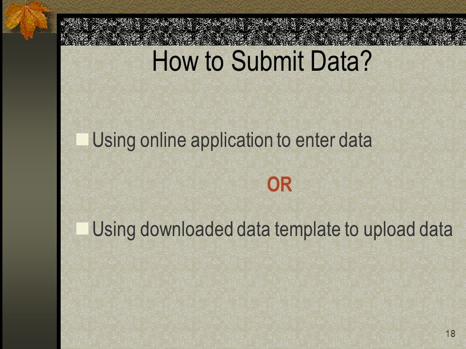 18 How to Submit Data.