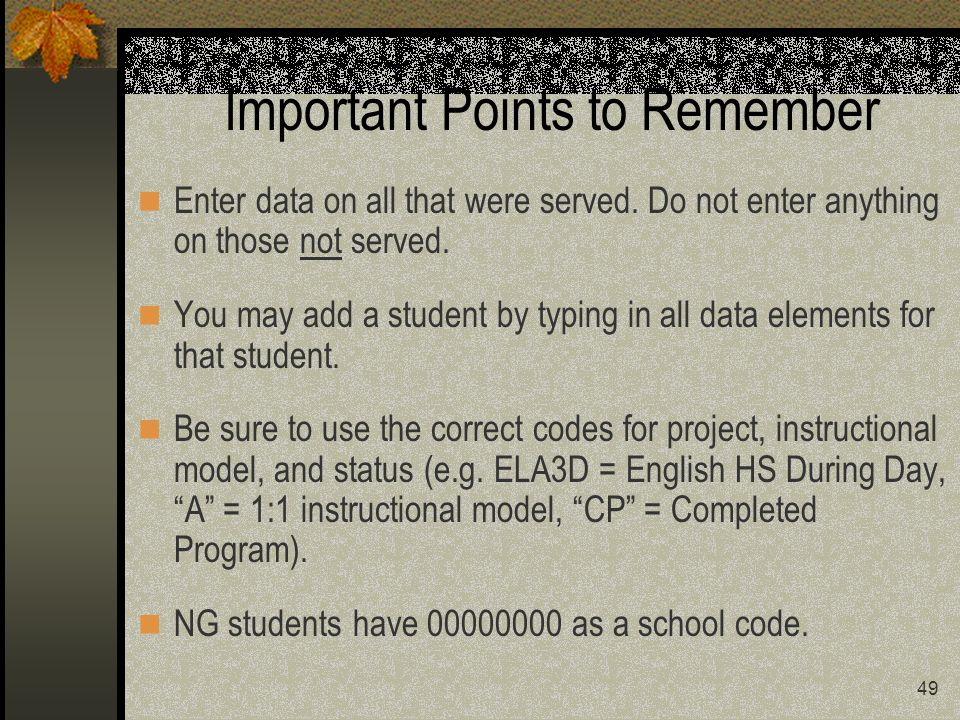 49 Important Points to Remember Enter data on all that were served.
