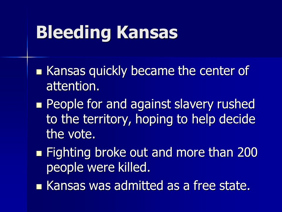 Bleeding Kansas Kansas quickly became the center of attention.
