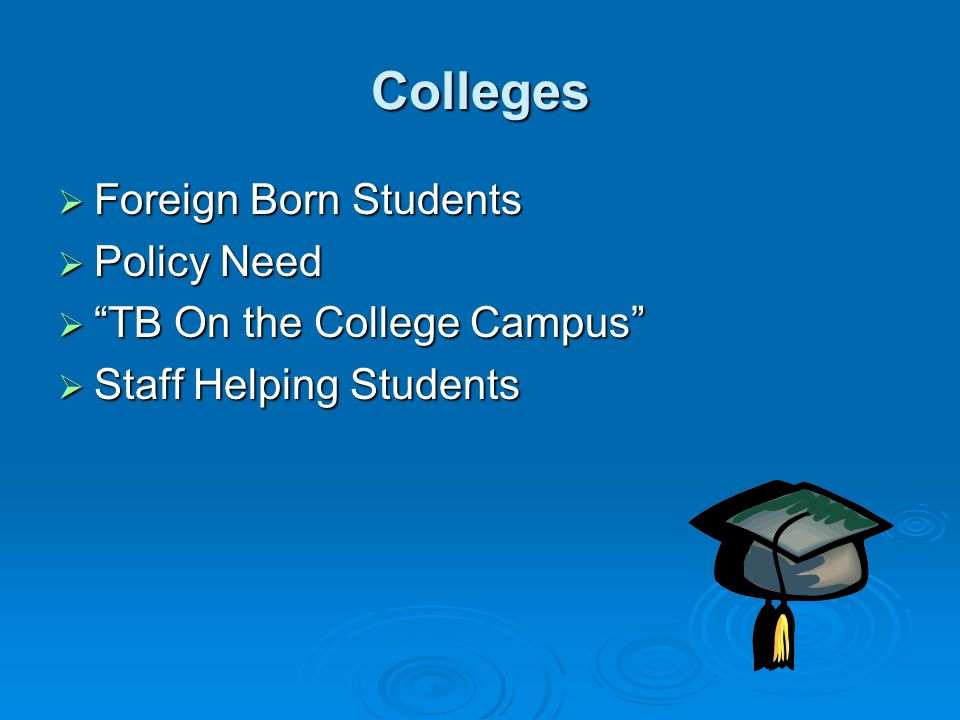 Colleges  Foreign Born Students  Policy Need  TB On the College Campus  Staff Helping Students