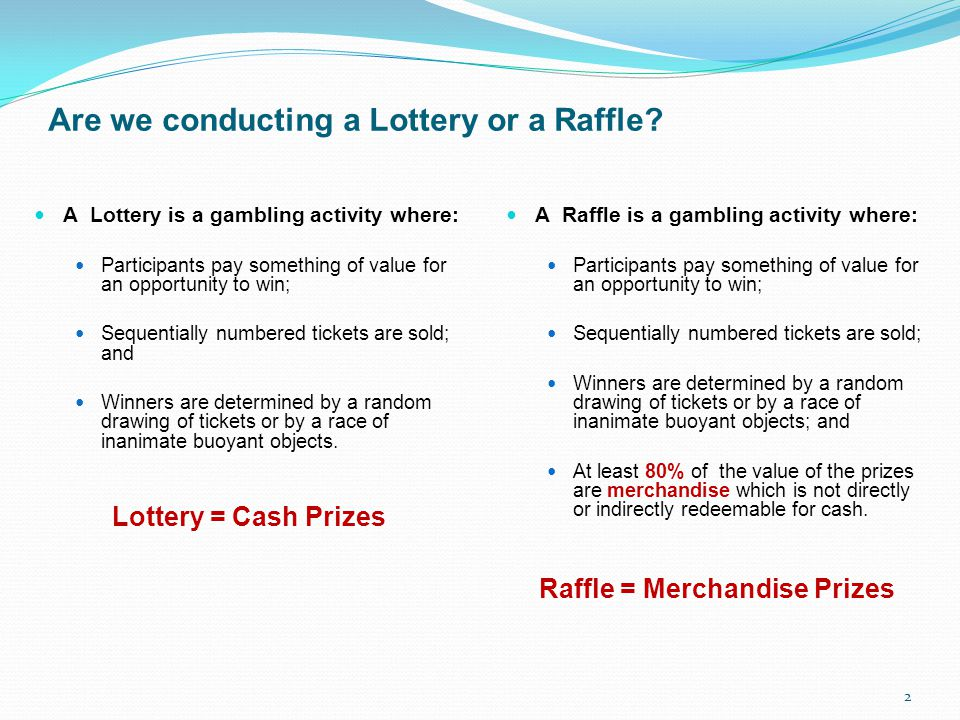 Are we conducting a Lottery or a Raffle.