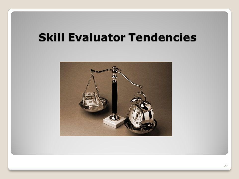 Skill Evaluator Tendencies 27