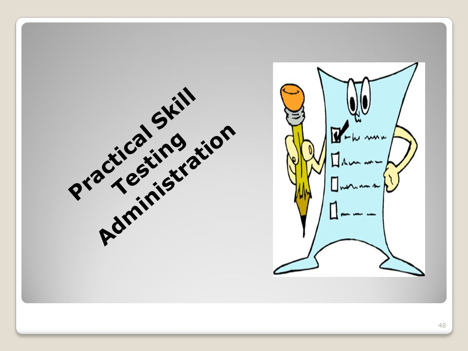 Practical Skill Testing Administration 48