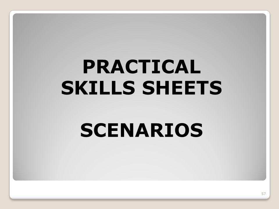 PRACTICAL SKILLS SHEETS SCENARIOS 57
