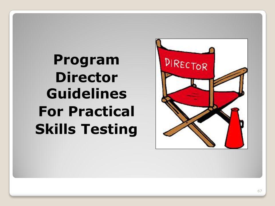 Program Director Guidelines For Practical Skills Testing 67