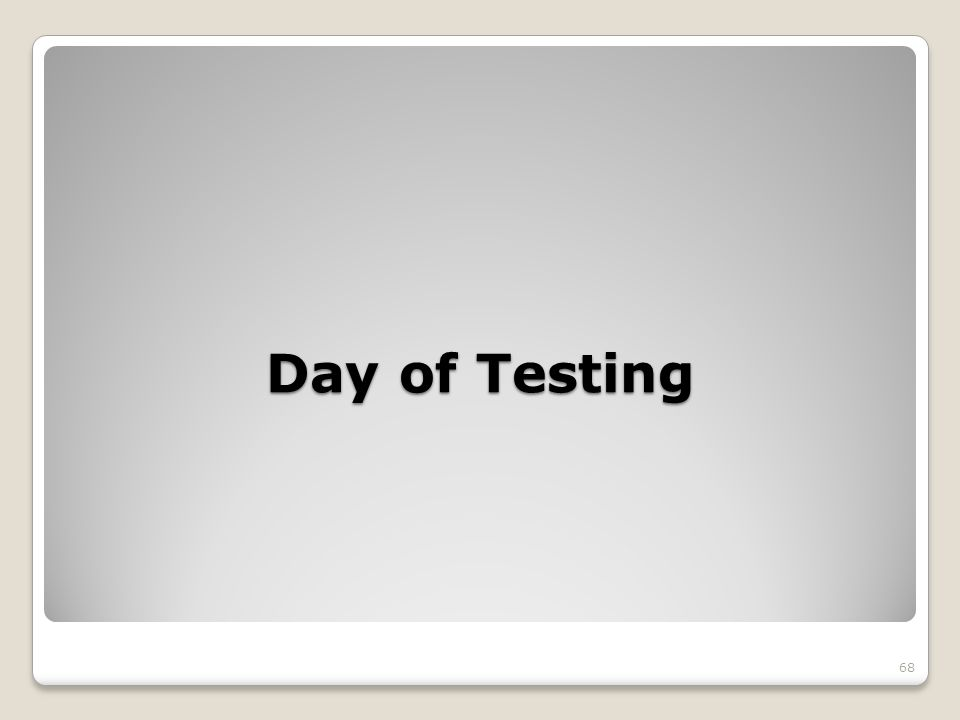 Day of Testing 68