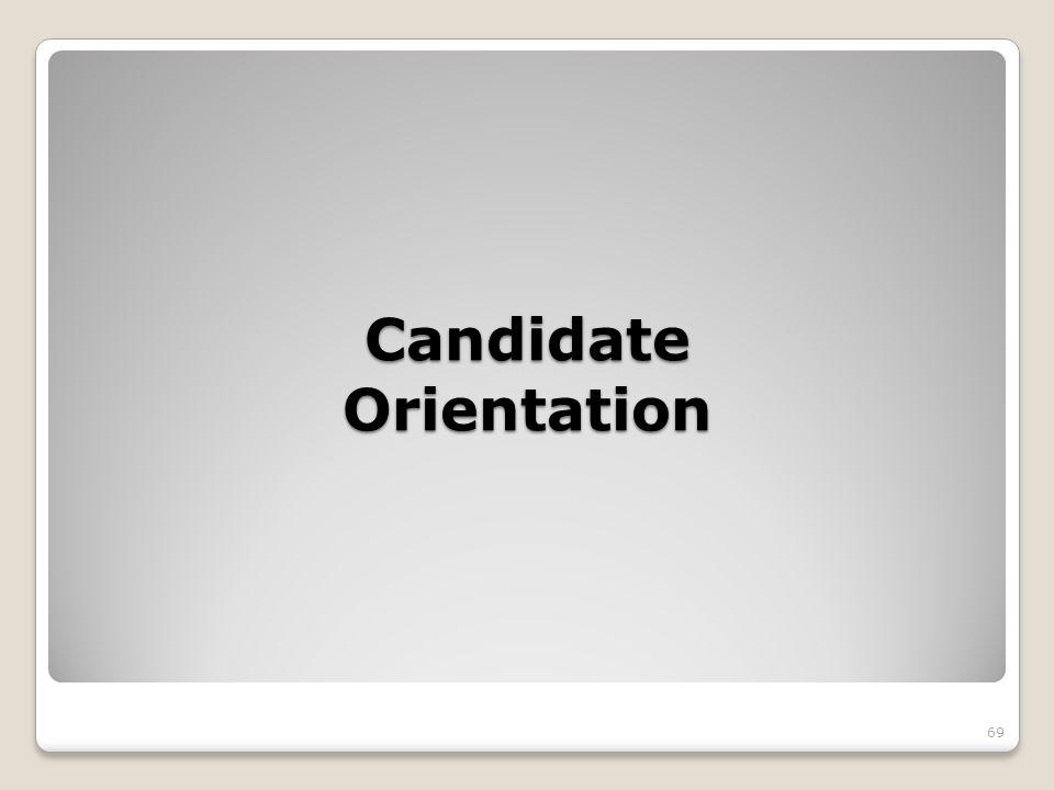 Candidate Orientation 69
