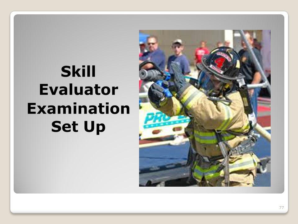 Skill Evaluator Examination Set Up 77
