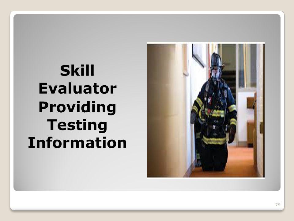 Skill Evaluator Providing Testing Information 78