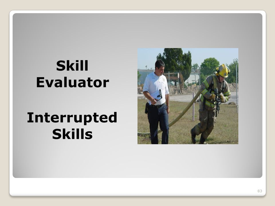 Skill Evaluator Interrupted Skills 83