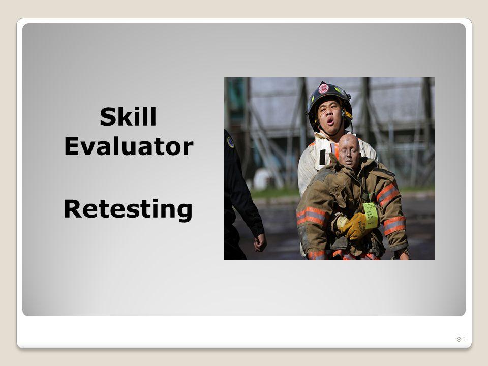 Skill Evaluator Retesting 84