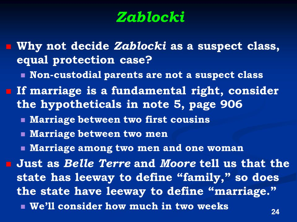 Zablocki Why not decide Zablocki as a suspect class, equal protection case.