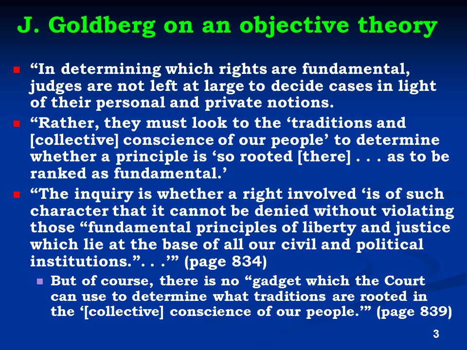 "J. Goldberg on an objective theory ""In determining which rights are fundamental, judges are not left at large to decide cases in light of their person"