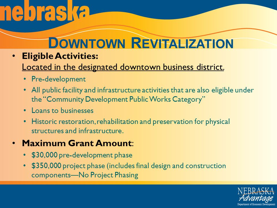 D OWNTOWN R EVITALIZATION Eligible Activities: Located in the designated downtown business district.