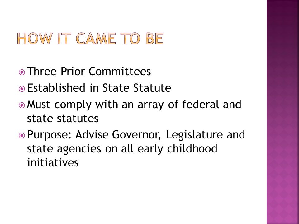  Three Prior Committees  Established in State Statute  Must comply with an array of federal and state statutes  Purpose: Advise Governor, Legislat