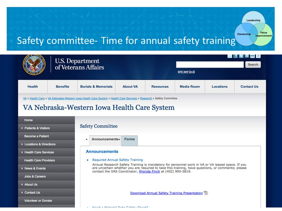 VA NEBRASKA-WESTERN IOWA HEALTH CARE SYSTEM Safety committee- Time for annual safety training Annual safety training due now—access on the Research Service website 18