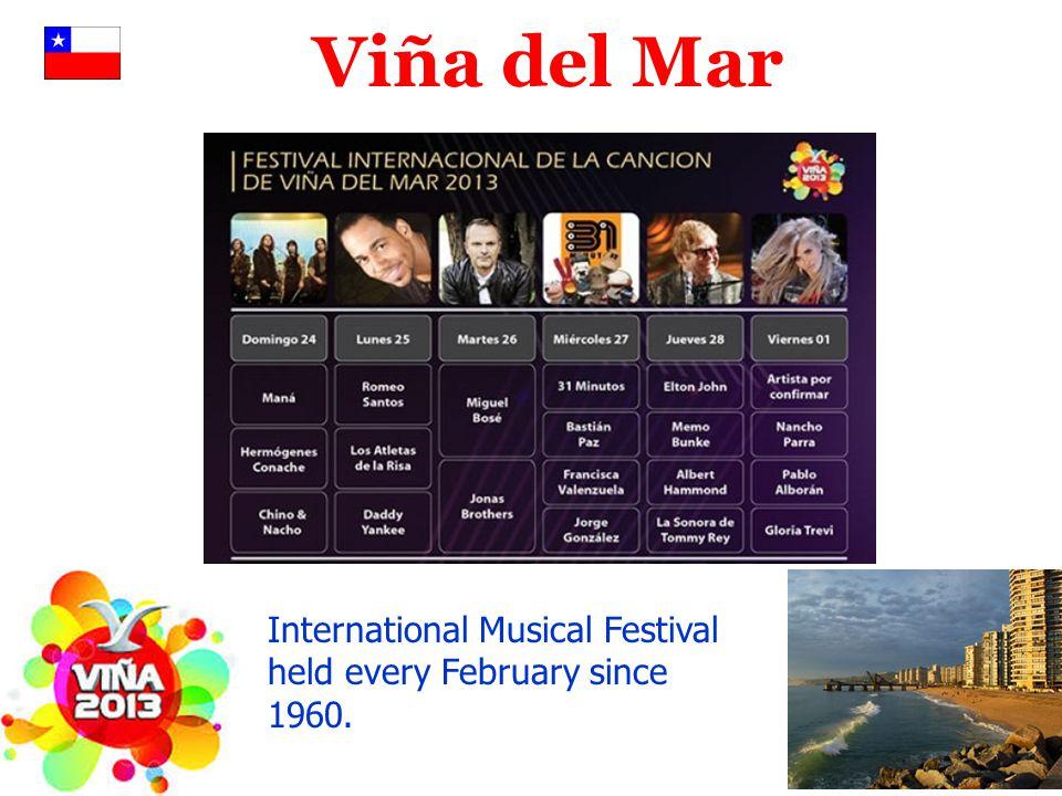 Viña del Mar International Musical Festival held every February since 1960.