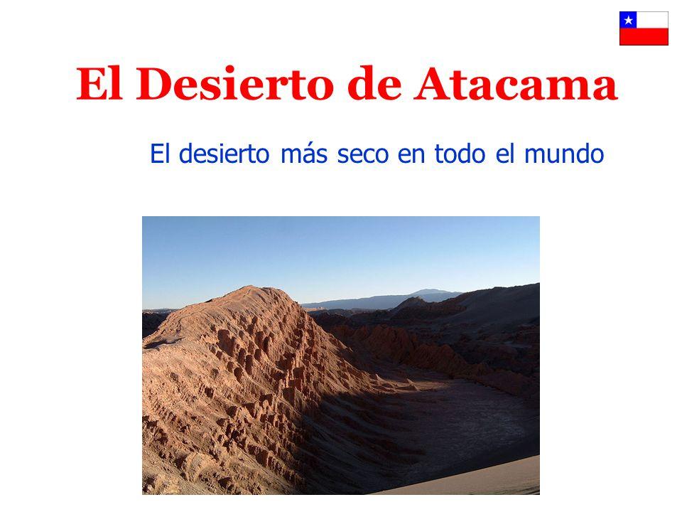 El Desierto de Atacama El desierto más seco en todo el mundo