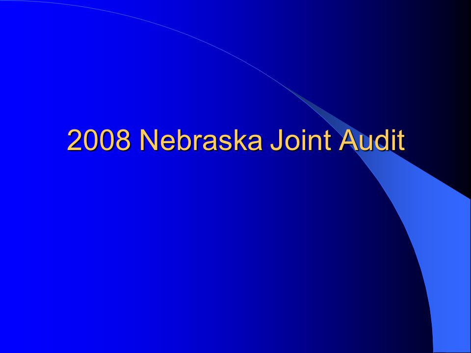 Late in 2007 the jurisdiction of Nebraska started planning a joint audit of one of its mega carriers.