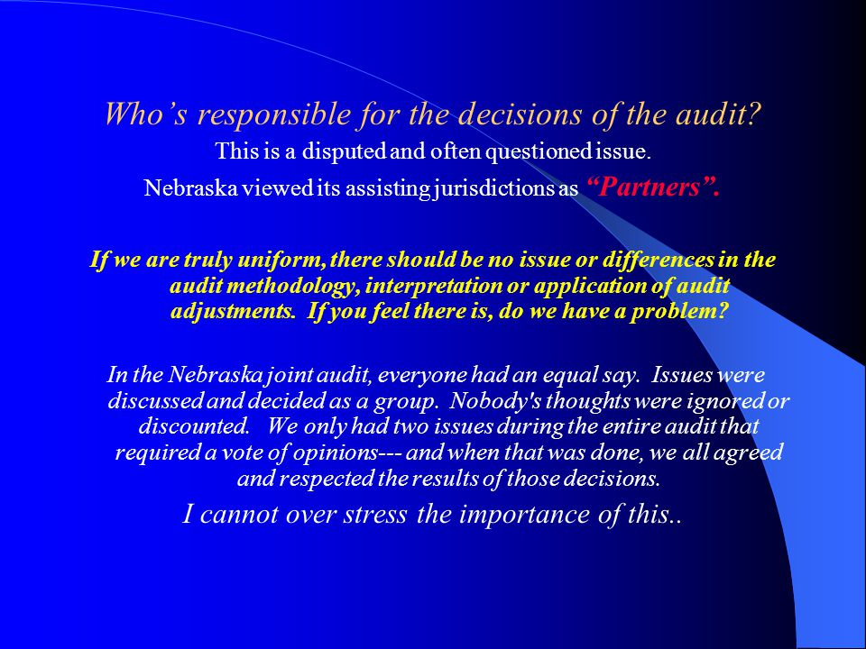 Who's responsible for the decisions of the audit. This is a disputed and often questioned issue.
