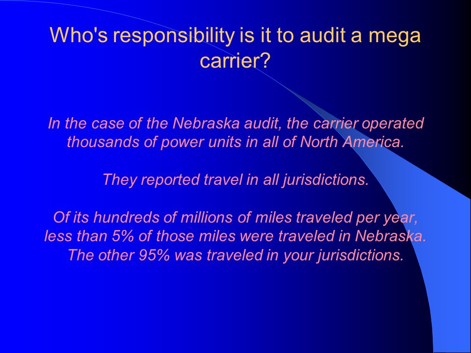 Who s responsibility is it to audit a mega carrier.